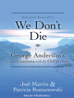 We Don't Die: George Anderson's Conversations with the Other Side Cover Image