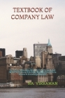 Textbook of Company Law: For B.Com/MBA/BBA/BE/B.TECH/BCA/MCA/ME/M.TECH/Diploma/B.Sc/M.Sc/MA/BA/Competitive Exams & Knowledge Seekers Cover Image
