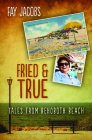 Fried & True: Tales from Rehoboth Beach Cover Image