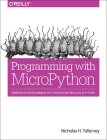 Programming with Micropython: Embedded Programming with Microcontrollers and Python Cover Image
