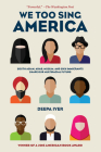 We Too Sing America: South Asian, Arab, Muslim, and Sikh Immigrants Shape Our Multiracial Future Cover Image