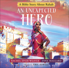 An Unexpected Hero: A Bible Story about Rahab (Called and Courageous Girls #4) Cover Image