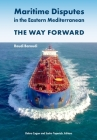 Maritime Disputes in the Eastern Mediterranean: The Way Forward Cover Image