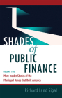 Shades of Public Finance Vol. 2: More Insider Stories of the Municipal Bonds That Built America Cover Image