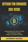 Bitcoin For Dummies 2021 Guide: Understanding How Bitcoin Works, Bitcoin Mining, Buying, Selling, Investing and Storing Cover Image