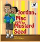Jordan, Mac and The Mustard Seed Cover Image