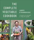 The Complete Vegetable Cookbook: A seasonal, zero-waste guide to cooking with vegetables Cover Image