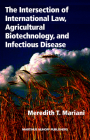 The Intersection of International Law, Agricultural Biotechnology, and Infectious Disease Cover Image