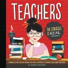 Teachers: There is No Such Thing as a Hot Coffee & Other Teacher Truths Cover Image
