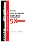 Basal Implantology Simplified: 5x YOUR IMPLANT PRACTISE Cover Image