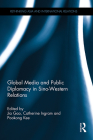 Global Media and Public Diplomacy in Sino-Western Relations (Rethinking Asia and International Relations) Cover Image