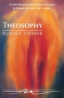 Theosophy: An Introduction to the Spiritual Processes in Human Life and in the Cosmos (Cw 9) (Classics in Anthroposophy) Cover Image