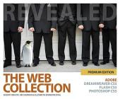 The Web Collection Revealed Premium Edition: Adobe Dreamweaver Cs5, Flash Cs5 and Photoshop Cs5 Cover Image