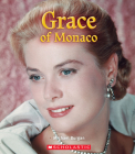 Grace of Monaco (True Book: Queens and Princesses) (Library Edition) (A True Book: Queens and Princesses) Cover Image