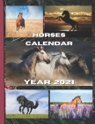 Horses calendar year 2021: Every month of this coming new year 2021, an amazing picture of your favourite compagnon Cover Image