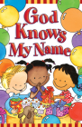 God Knows My Name (Pack of 25) (Proclaiming the Gospel) Cover Image