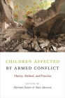 Children Affected by Armed Conflict: Theory, Method, and Practice Cover Image