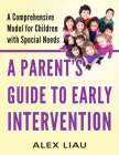 Parents Guide to Early Intervention: A Comprehensive Model for Children with Special Needs Cover Image
