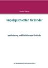 Impulsgeschichten für Kinder: Leseförderung und Bibliotherapie für Kinder Cover Image