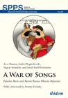 A War of Songs: Popular Music and Recent Russia-Ukraine Relations (Soviet and Post-Soviet Politics and Society) Cover Image
