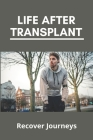 Life After Transplant: Recover Journeys: How Is Cystic Fibrosis Inherited Cover Image