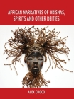 African Narratives of Orishas, Spirits and Other Deities Cover Image