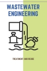Wastewater Engineering: Treatment And Reuse: Industrial Wastewater Treatment Technologies Cover Image