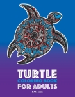 Turtle Coloring Book For Adults: Stress Relieving Adult Coloring Book for Men, Women, Teenagers, & Older Kids, Advanced Coloring Pages, Detailed Zendo Cover Image