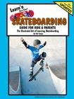Learn'n More about Skateboarding Guide for Kids & Parents Cover Image