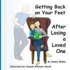 Getting Back on Your Feet: After Losing a Loved One Cover Image