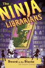 The Ninja Librarians: Sword in the Stacks Cover Image