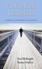 Finding Faith, Losing Faith: Stories of Conversion and Apostasy Cover Image