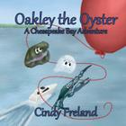 Oakley the Oyster: A Chesapeake Bay Adventure Cover Image