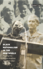 Black Nationalism in the New World: Reading the African-American and West Indian Experience (Latin America Otherwise) Cover Image