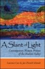 A Slant of Light: Contemporary Women Writers of the Hudson Valley (Codhill Press) Cover Image