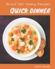 Bravo! 365 Yummy Quick Dinner Recipes: Best-ever Yummy Quick Dinner Cookbook for Beginners Cover Image