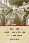 The Whiteness of Child Labor Reform in the New South Cover Image