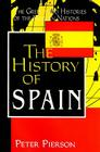 The History of Spain (Greenwood Histories of the Modern Nations) Cover Image