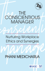 The Conscientious Manager: Nurturing Workplace Ethics and Synergies Cover Image