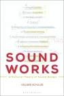 Sound Works: A Cultural Theory of Sound Design Cover Image
