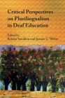 Critical Perspectives on Plurilingualism in Deaf Education Cover Image