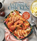 Taste of Home Ultimate Chicken Cookbook: Amp up your poultry game with more than 300 finger licking chicken dishes Cover Image