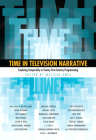Time in Television Narrative: Exploring Temporality in Twenty-First-Century Programming Cover Image