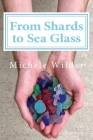 From Shards to Sea Glass Cover Image