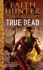True Dead (Jane Yellowrock #14) Cover Image