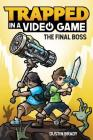 Trapped in a Video Game (Book 5): The Final Boss Cover Image