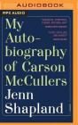 My Autobiography of Carson McCullers: A Memoir Cover Image