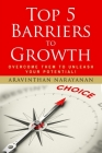 Top 5 Barriers to Growth - Overcome them to Unleash YOUR Potential Cover Image