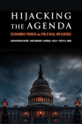 Hijacking the Agenda: Economic Power and Political Influence Cover Image