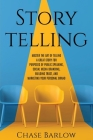 Storytelling: Master the Art of Telling a Great Story for Purposes of Public Speaking, Social Media Branding, Building Trust, and Ma Cover Image